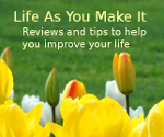 Life As You Make It: Tips and reviews to empower you to improve your life